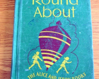 SALE 1940s Round About Book The Alice and Jerry Book