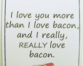 Funny Mother's Day Card Blank- I love you more than bacon