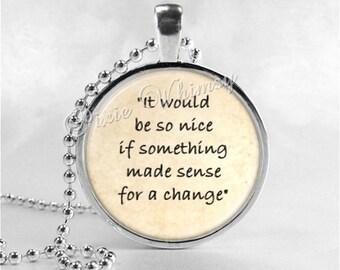 ALICE In WONDERLAND QUOTE Necklace, Glass Photo Art Pendant, Book Quote Pendant,Fantasy, Quote Necklace, Quote Pendant