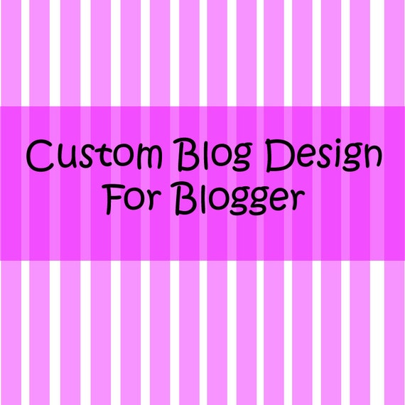 Custom Blog Design for Blogger- Complete Package 3 Day Only Sale 1/2 OFF
