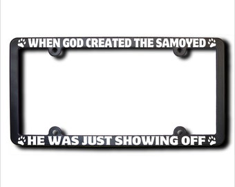 When God Created The SAMOYED License Plate Frame (T) USA