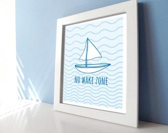 Sailboat Nursery Decor - Nautical Nursery - Blue Nursery Prints - No Wake Zone - Baby Boy Sailor Wall Art - Nursery Prints - Saiboat Nursery