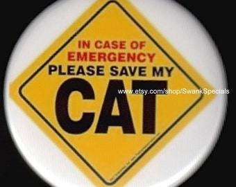 In case of emergency, please save my CAT - Pinback button or magnet