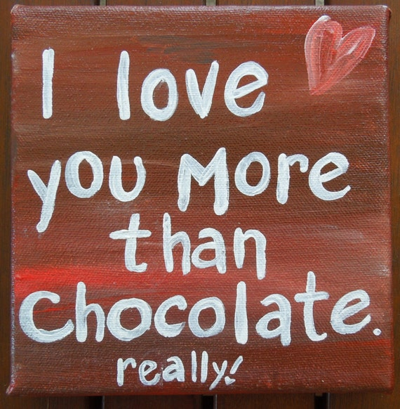 I Love You Quote: Items Similar To Quote On Canvas. Quote Art. Chocolate