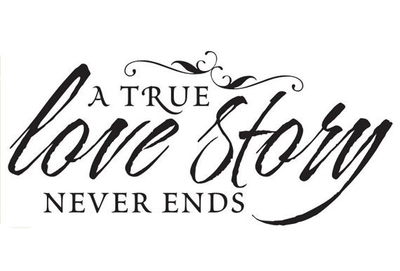 """A True Love Story Never Ends Quote: Items Similar To Wall Saying """"A TRUE Love Story NEVER Ends"""