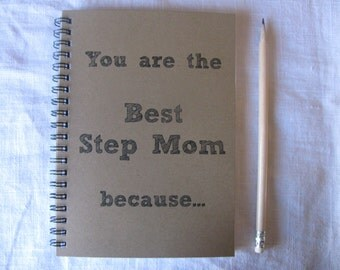 You are the Best Step Mom because...- 5 x 7 journal
