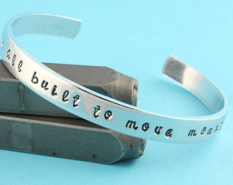 SALE - We're All Built to Move Mountains Hand Stamped Cuff Bracelet - Copper or Aluminum Bracelet- Gift for Mother's Day