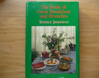 The Book of Great Breakfasts and Brunches by Terence Janericco - copyright 1983