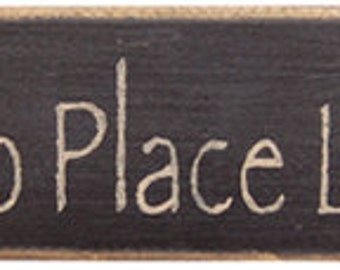 2552-No Place Like Home Sign Wooden Primitive Block