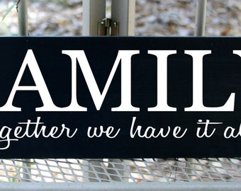 Family together we have it all wood sign