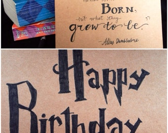 "Harry Potter Birthday card, Dumbledore quote, ""it matters not what someone is born, but what they grow to be."" Handwritten"