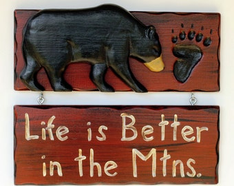 Bear sign, Cabin Sign, Lodge Sign, Life is Better in the Mountains