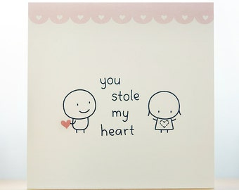 You Stole My Heart / Valentines Card