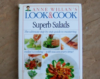 Superb Salads Cookbook, 1993 Anne Willian's Look & Cook Cookbook, The ultimate step by step guide cook book, Vintage Cookbook