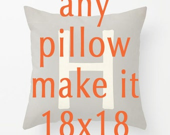 Pillow Cover Custom Size - Any Pillow In My Shop - Make It 18x18