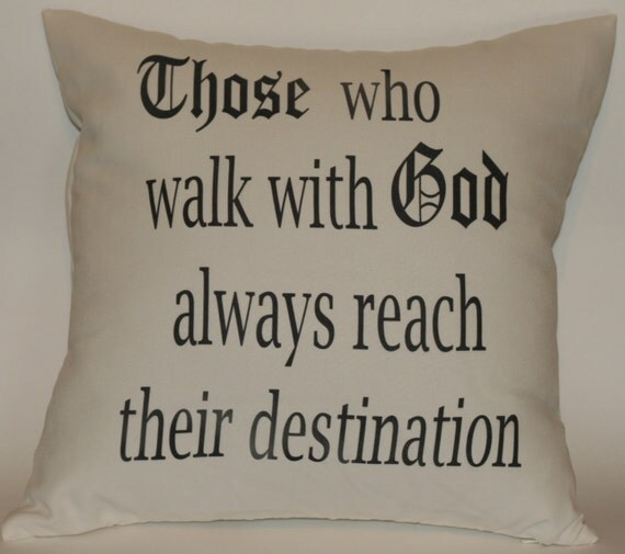 Inspirational Quotes About Walking With God: Those Who Walk With God Always Reach Their Destination 18x18