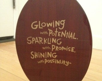 Glowing With Potential - Words of Inspiration Plaque