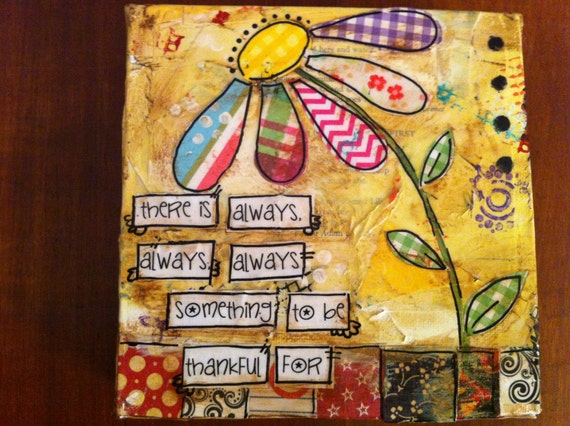 "6x6 hand painted canvas ""there is always, always, always something to be thankful for"""