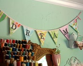 Dream, Custom Flag Banner, Personalized Bunting Flag Decoration. 7 Flags, 7 Foot Long Garland.  Up to 5 letters, with an option for more.