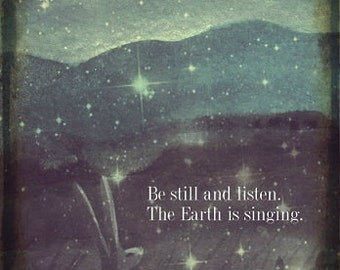 Be Still And Listen.The Earth Is Singing. Archival Art Print.
