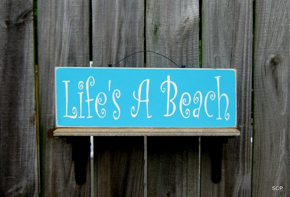 Lifes a Beach Sign, Beach, Summer, Fun, Turquoise, Antique White Lettering