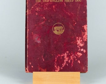 Rare 1905 Antique Book The Old English Sheepdog by Aubrey Hopwood