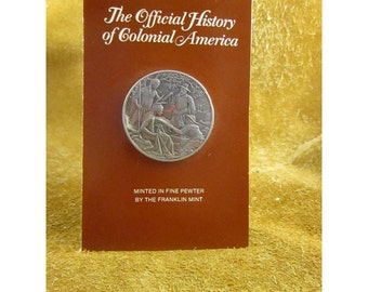 Purchase of Manhattan  - 1626 - Official History of Colonial America Pewter Medal by The Franklin Mint