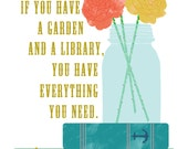 If you have a garden and a library 8.5 x 11 inch print