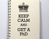 PhD Large Journal Diary Notebook - Keep Calm and Get a PhD - Large Journal 8.5 x 5.5 Inches - Ivory