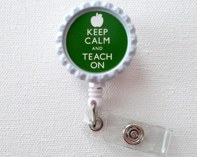 Keep Calm and Teach On Green  - School Badge Holder - Teacher Retractable ID Badge Reel  - Teacher ID Badge Clip - School Staff