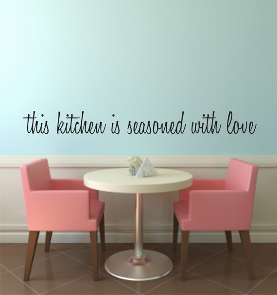 Vinyl Wall Decal this kitchen is seasoned with love - Love Wall Decal - Kitchen Vinyl Wall Decal