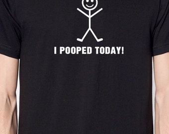 Fathers Day Gift  I Pooped Today T-shirt  Mens T shirt Dad Gift Funny T shirts Dad Shirt Graphic Tee Cool T Shirt Husband Gift
