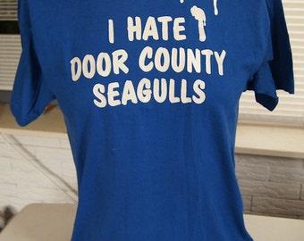 t shirt (vintage) I Hate Door County Seagulls Bird Poop Shirt 80s (40 inches around chest)
