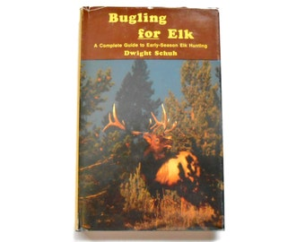 Bugling for Elk, a Complete Guide to Early-Season Elk Hunting, Vintage Book, 1983