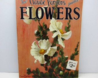 How Claude Parsons Paints Flowers, Walter Foster Art Book