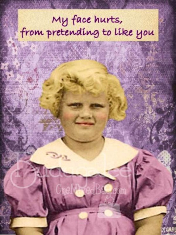 My Face Hurts From Pretending to Like You - Funny Blank Card