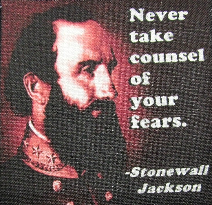 Stonewall Jackson Quotes: STONEWALL JACKSON QUOTE Printed Patch Sew On By DaddyoFattyo