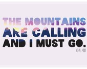 The Mountains Are Calling And I Must Go - Colorful Modern Typography, Nature Print, John Muir Quote, Rustic Cabin Decor, Typographic Print
