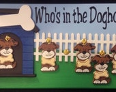 Who's in the Doghouse Plaque for Families and Work Places.
