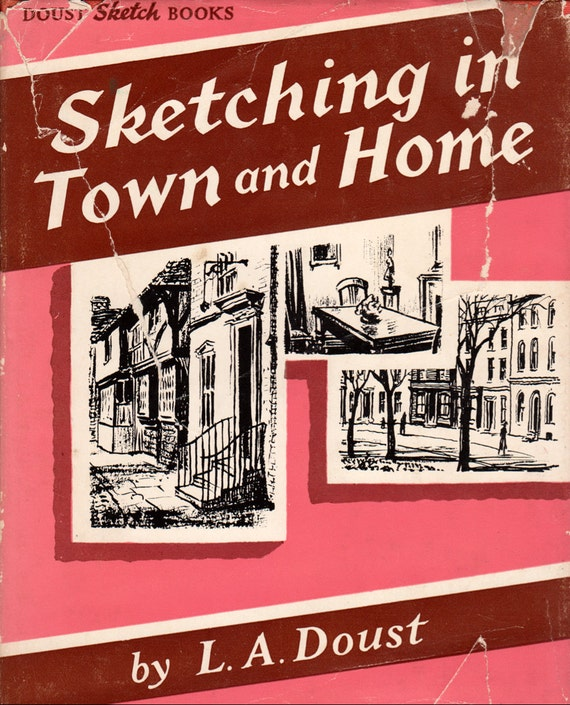 Sketching in Town and Home by L.A. Doust