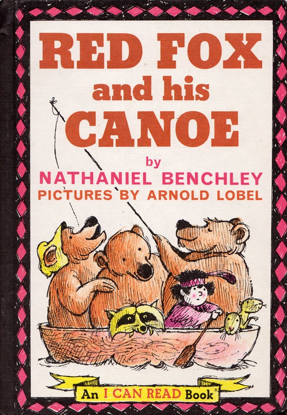 Red Fox and his Canoe by Nathaniel Benchley, illustrated by Arnold Lobel