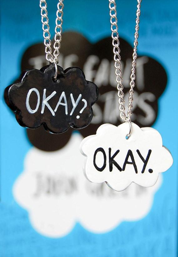 Okay. Okay. TFiOS Inspired Friendship Necklaces