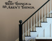 The best things in life quote Wall Sticker | 58 x 15cm / 23 x 6 inches