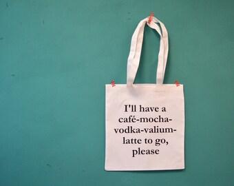I'll have a café-mocha-vodka-valium-latte to go, please tote