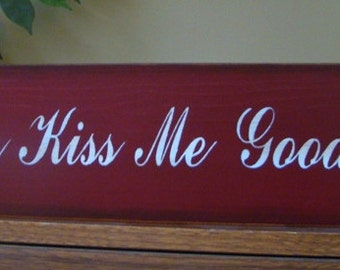 Always Kiss Me Goodnight Wooden Primitive Sign