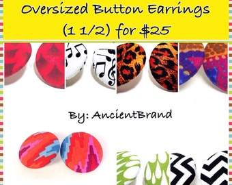 Pick Any 3 Pair of Oversized 1 1/2 Button Earrings for 25
