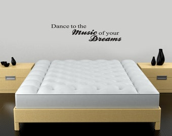 Dance to the Music of your Dreams Vinyl Wall Decal Words Quote (v417)