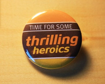 Thrilling Heroics - Firefly  //  1.25 inch button