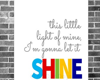 This Little Light of Mine // Bold // INSTANT DOWNLOAD // Nursery & Kid's Wall Art