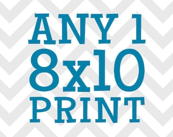 Any (1) One 8x10 Print - You Choose the Print and Colors
